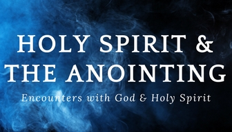 Holy Spirit & The Anointing